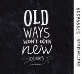 old ways won't open new doors.... | Shutterstock .eps vector #579996319