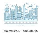 megalopolis  big city life ... | Shutterstock .eps vector #580038895