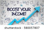 boost your income   enhancement ... | Shutterstock . vector #580057807