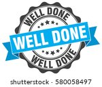 well done. stamp. sticker. seal.... | Shutterstock .eps vector #580058497