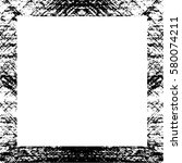 grunge black white square... | Shutterstock .eps vector #580074211