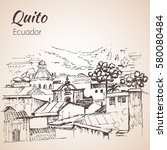 quito hand drawn sketch.... | Shutterstock .eps vector #580080484