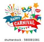 happy carnival festive concept... | Shutterstock . vector #580081081