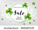 sale poster for st. patrick's... | Shutterstock .eps vector #580085539