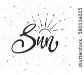 sun lettering. hand drawn... | Shutterstock .eps vector #580116025