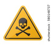 danger sign. skull and... | Shutterstock .eps vector #580148737