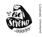 be strong  lettering. sport gym ... | Shutterstock .eps vector #580185271