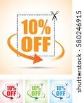 ten per cent off scissors sign...   Shutterstock .eps vector #580246915