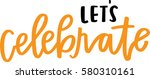 let's celebrate | Shutterstock .eps vector #580310161
