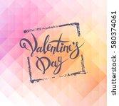 happy valentines day. hand... | Shutterstock .eps vector #580374061