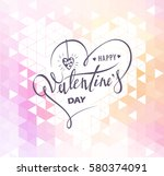 happy valentines day. hand... | Shutterstock .eps vector #580374091