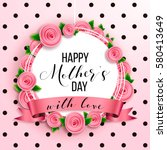 happy mother's day layout... | Shutterstock .eps vector #580413649