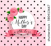 happy mother's day layout... | Shutterstock .eps vector #580413667