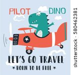 pilot dinosaur illustration... | Shutterstock .eps vector #580462381