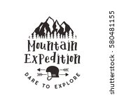 mountain expedition label with... | Shutterstock .eps vector #580481155
