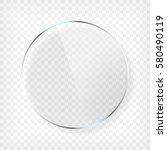 transparent round circle glass... | Shutterstock .eps vector #580490119