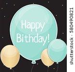 glossy happy birthday balloons... | Shutterstock . vector #580490821