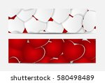 beautiful red and white hearts... | Shutterstock . vector #580498489