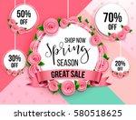 spring season sale offer ... | Shutterstock .eps vector #580518625