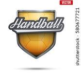 premium symbol of handball... | Shutterstock .eps vector #580677721
