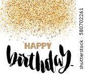 happy birthday lettering for... | Shutterstock .eps vector #580702261