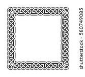 square celtic knots vector... | Shutterstock .eps vector #580749085