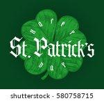saint patrick's day four leaf... | Shutterstock .eps vector #580758715