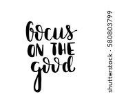 focus on the good. black white... | Shutterstock .eps vector #580803799
