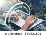 close up businessman hand... | Shutterstock . vector #580821601