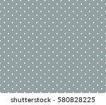 grey background polka dot... | Shutterstock .eps vector #580828225