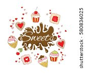 set sweets colorful background... | Shutterstock .eps vector #580836025
