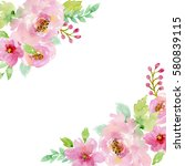 painted watercolor composition... | Shutterstock . vector #580839115