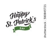 happy st. patricks day ink... | Shutterstock .eps vector #580845721
