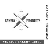 bakery label isolated on white... | Shutterstock .eps vector #580911145