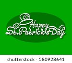 happy patrick's day  greetings... | Shutterstock .eps vector #580928641