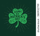 st. patrick's day. retro style... | Shutterstock .eps vector #580932799