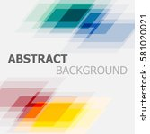 abstract colourful geometric... | Shutterstock .eps vector #581020021