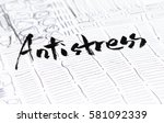 anti stress word calligraphic... | Shutterstock . vector #581092339