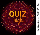quiz night background. vector... | Shutterstock .eps vector #581130124