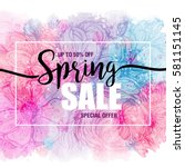poster spring sales on a floral ... | Shutterstock .eps vector #581151145