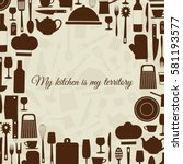 background of kitchen items... | Shutterstock .eps vector #581193577