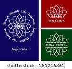 set logos lotus yoga center.... | Shutterstock .eps vector #581216365
