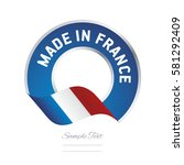 made in france flag blue color... | Shutterstock .eps vector #581292409