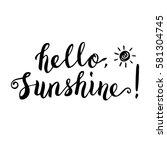 hello  sunshine  hand drawn...   Shutterstock .eps vector #581304745