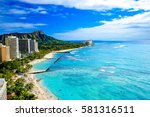 waikiki beach and diamond head  ... | Shutterstock . vector #581316511