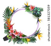 composition of tropical ... | Shutterstock .eps vector #581327059