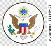 the great seal of the united... | Shutterstock .eps vector #581349475