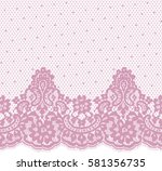 seamless pink vector lace... | Shutterstock .eps vector #581356735
