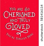 you are so cherished and truly... | Shutterstock .eps vector #581416114