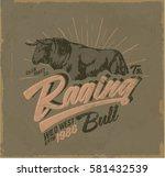 bull. vintage raging bull.... | Shutterstock .eps vector #581432539